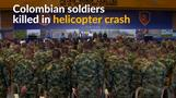Colombian soldiers killed in helicopter crash