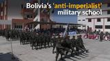 Bolivia's president opens 'anti-imperialist' military school