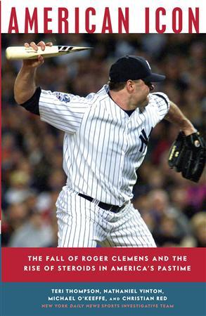 The jacket cover of the new book ''American Icon: The Fall of Roger Clemens And The Rise of Steroids in America's Pastime'' is seen in this undated handout photo released by Knopf Doubleday May 12, 2009. REUTERS/Knopf Doubleday/Handout
