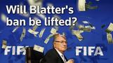 Will Blatter's ban be lifted?