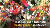 Artist creates plastic garden in Mexico to encourage conservation