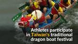 Colorful dragon boats compete in Taiwan's boat race