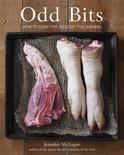 """<p>The cover of """"Odd Bits: How to Cook the Rest of the Animal"""" by Jennifer McLagan is seen in this undated publicity photo released to Reuters. McLagan, the Australian-born chef, food stylist, journalist and award-winning author of """"Bones"""" and """"Fat,"""" is just as comfortable with other unfashionable dishes, including brain fritters, chocolate blood ice cream and crispy testicles. To match Reuters Lifestyle! FOOD-CHEFS/MCLAGAN REUTERS/Leigh Beisch/Published by Ten Speed Press, a division of Random House, Inc./Handout</p>"""